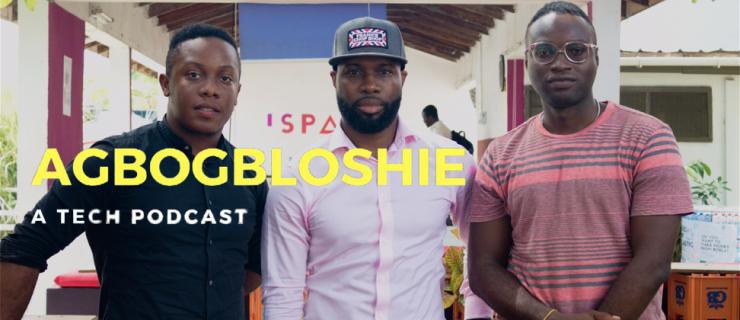 Agbogbloshie – A Tech Podcast: Episode 6 (The Entrepreneur Episode)