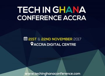 Tech In Ghana Conference Kicks Off At The Accra Digital Center On 21st – 22nd November, 2017