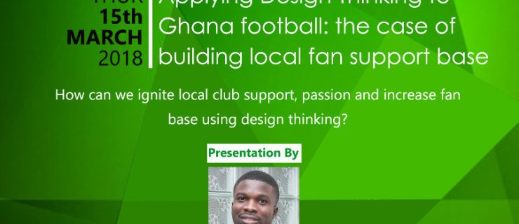Design Thinking Event: Applying Design Thinking To Ghana Football